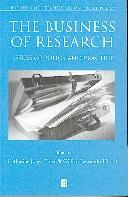 The Business Of Research. Issues Of Policy And Practice.