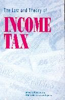 The Law & Theory Of Income Tax.
