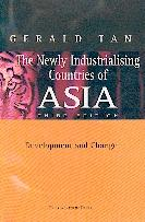 Newly Industrializing Countries Of Asia. Tracing Asia'S Eocnomic Transformation. 3rd Edition.