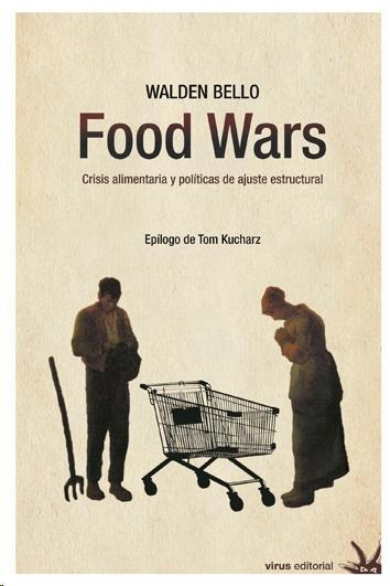 the food wars by walden bello The food wars original edition - 9781844673315 by walden bello: buy its paperback edition at lowest price online for rs 489 at buyhatkecom.