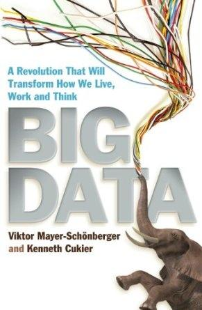 "Big Data ""A Revolution That Will Transform How We Live, Work and Think"""