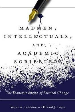 Madmen, Intellectuals, and Academic Scribblers