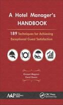 "A Hotel Manager's Handbook ""189 Techniques for Achieving Exceptional Guest Satisfaction"""