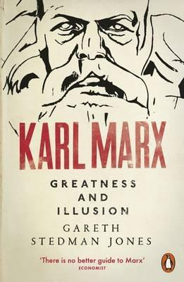 "Karl Marx ""Greatness and Illusion """