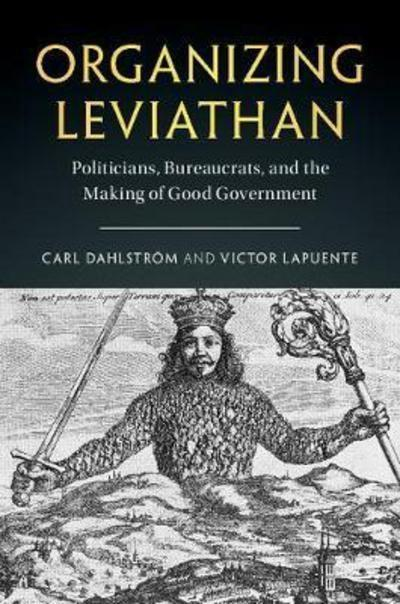 "Organizing Leviathan ""Politicians, Bureaucrats and the Making of Good Government"""