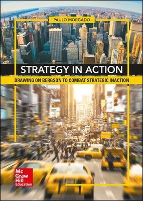 "Strategy in Action ""Drawing on Bergson to Combat Strategic Inaction"""