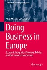 "Doing Business in Europe ""Economic Integration Processes, Policies, and the Business Environment"""