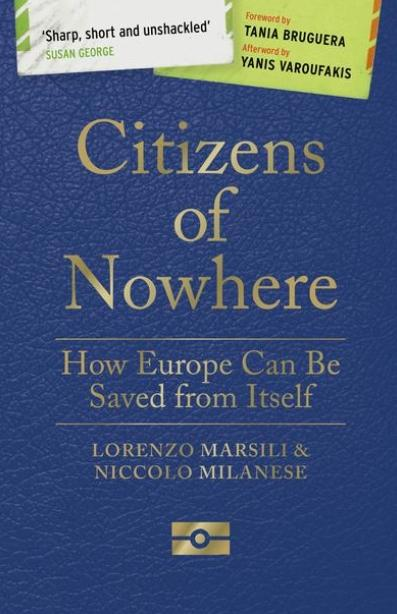 "Citizens of Nowhere ""How Europe Can Be Saved from Itself"""