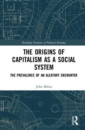 "The Origins of Capitalism as a Social System ""The Prevalence of an Aleatory Encounter"""
