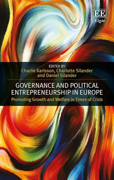"Governance and Political Entrepreneurship in Europe ""Promoting Growth and Welfare in Times of Crisis """