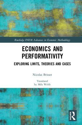 "Economics and Performativity ""Exploring Limits, Theories and Cases"""