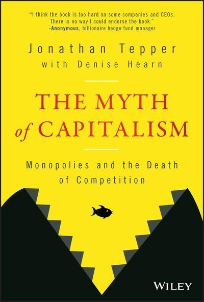 "The Myth of Capitalism ""Monopolies and the Death of Competition"""