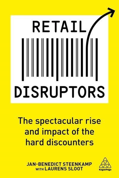 "Retail Disruptors ""The Spectacular Rise and Impact of the Hard Discounters"""