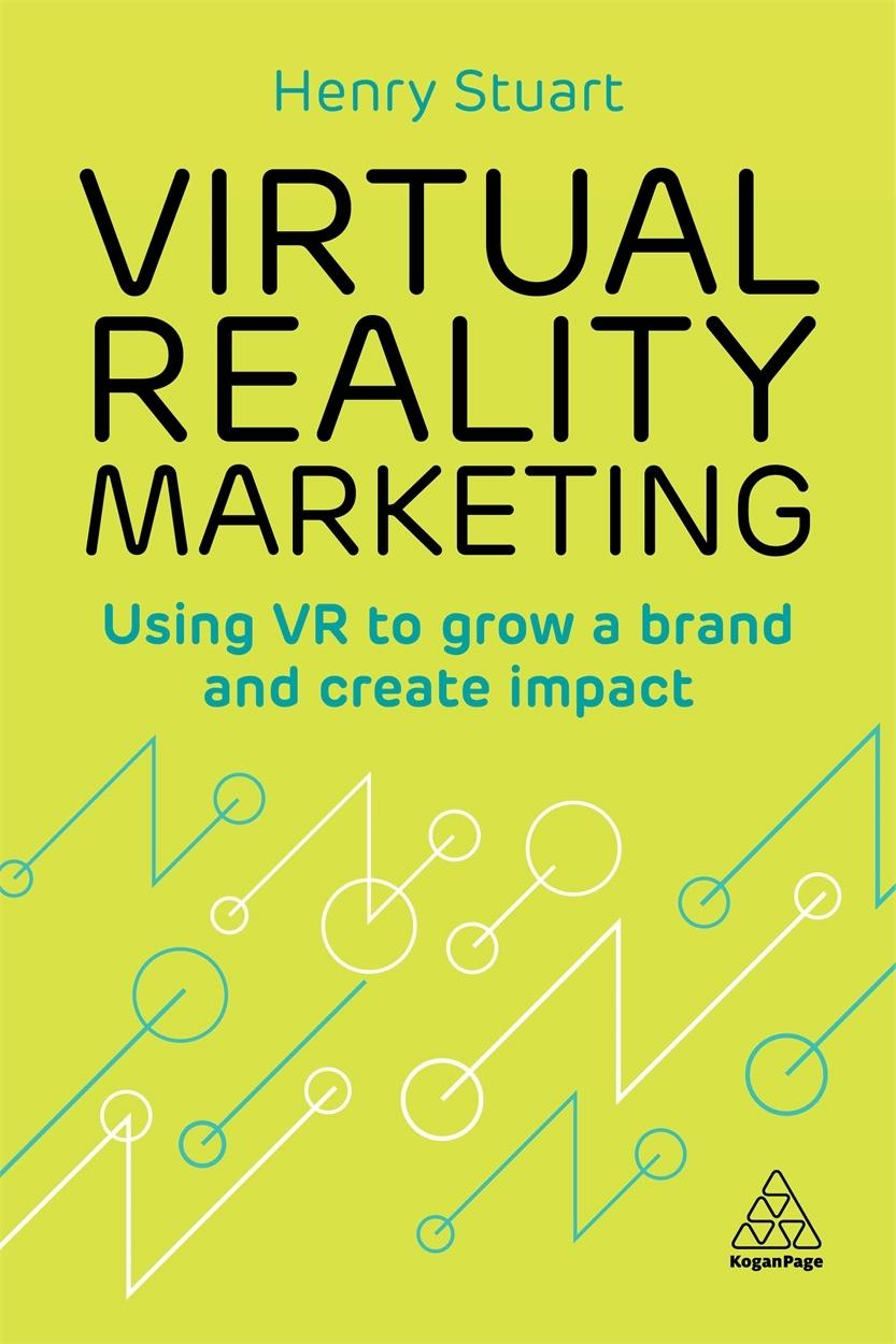 "Virtual Reality Marketing ""Using VR to Grow a Brand and Create Impact """
