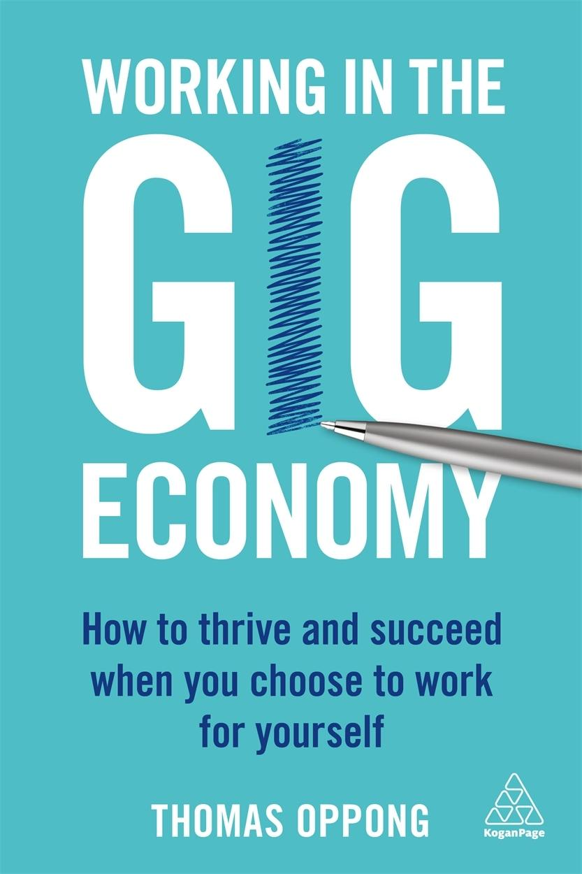 "Working in the Gig Economy ""How to Thrive and Succeed When You Chose to Work for Yourself """