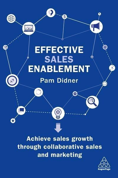 "Effective Sales Enablement ""Achieve Sales Growth Through Collaborative Sales and Marketing"""