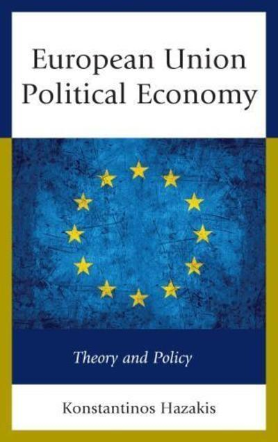 "European Union Political Economy ""Theory and Policy """
