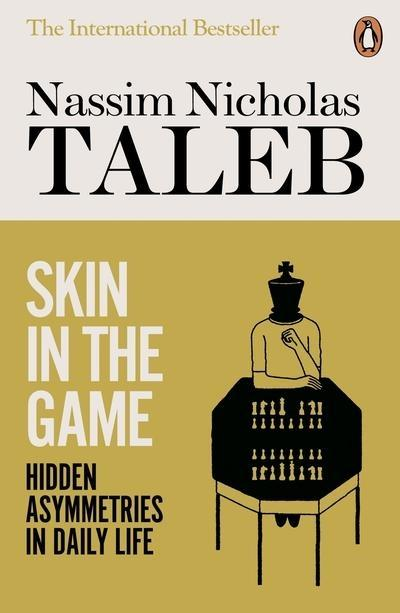 "Skin in the Game ""Asymmetries in Daily Life """