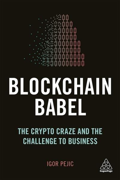 "Blockchain Babel ""The Crypto-Craze and the Challenge to Business """