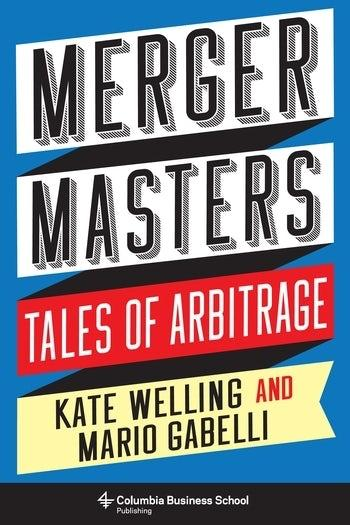 "Merger Masters ""Tales of Arbitrage"""