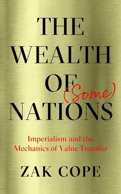 "The Wealth of (Some) Nations ""Imperialism and the Mechanics of Value Transfer """