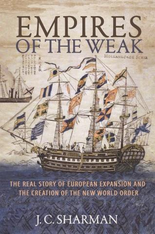 "Empires of the Weak ""The Real Story of European Expansion and the Creation of the New World Order"""