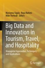 "Big Data and Innovation in Tourism, Travel, and Hospitality ""Managerial Approaches, Techniques, and Applications"""