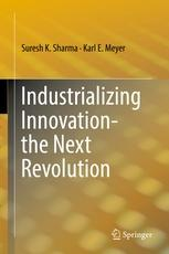 Industrializing Innovation-the Next Revolution