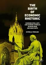 "The Birth of Economic Rhetoric ""Communication, Arts and Economic Stimulus in David Hume and Adam Smith"""