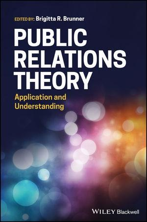 "Public Relations Theory ""Application and Understanding"""