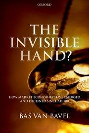"The Invisible Hand? ""How Market Economies have Emerged and Declined Since AD 500"""