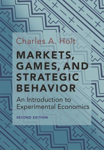 "Markets, Games, and Strategic Behavior ""An Introduction to Experimental Economics"""