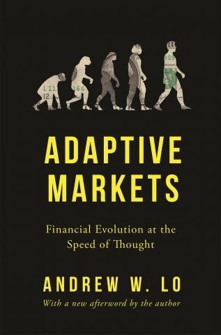 "Adaptive Markets ""Financial Evolution at the Speed of Thought"""