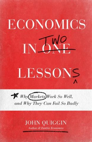 "Economics in Two Lessons ""Why Markets Work So Well, and Why They Can Fail So Badly"""