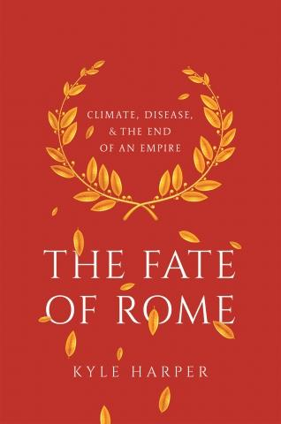 "The Fate of Rome ""Climate, Disease, and the End of an Empire"""