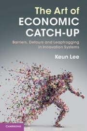 "The Art of Economic Catch-Up ""Barriers, Detours and Leapfrogging in Innovation Systems"""