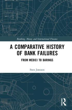 "A Comparative History of Bank Failures ""From Medici to Barings"""