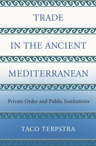 "Trade in the Ancient Mediterranean ""Private Order and Public Institutions"""