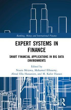 "Expert Systems in Finance ""Smart Financial Applications in Big Data Environments"""