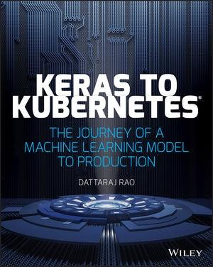 "Keras to Kubernetes ""The Journey of a Machine Learning Model to Production """