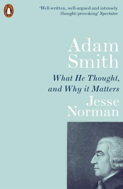 "Adam Smith ""What He Thought, and Why It Matters"""