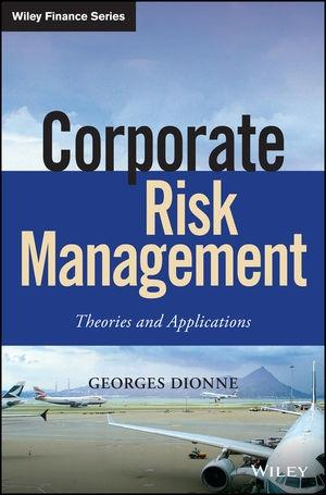 "Corporate Risk Management ""Theories and Applications"""