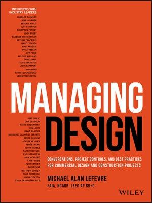 "Managing Design ""Conversations, Project Controls, and Best Practices for Commercial Design and Construction Projects"""