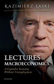 "Lectures in Macroeconomics ""A Capitalist Economy Without Unemployment"""