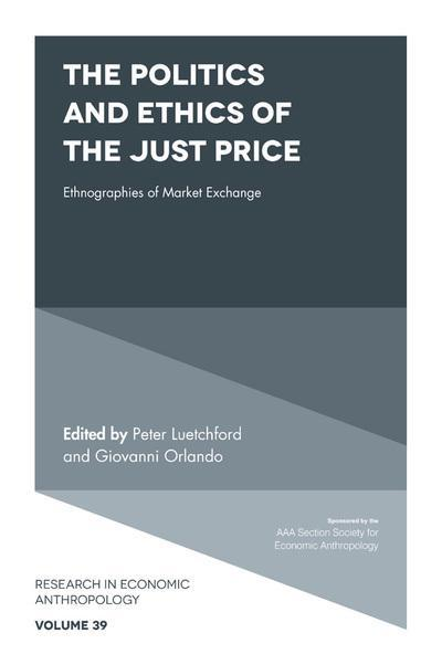 "The Politics and Ethics of the Just Price ""Ethnographies of Market Exchange"""