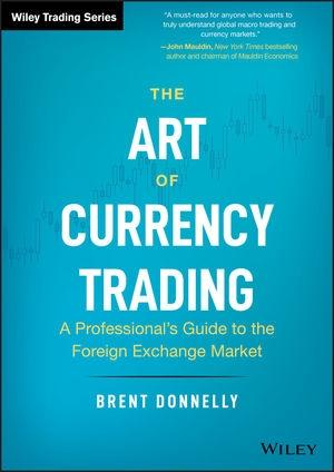 "The Art of Currency Trading ""A Professional's Guide to the Foreign Exchange Market"""