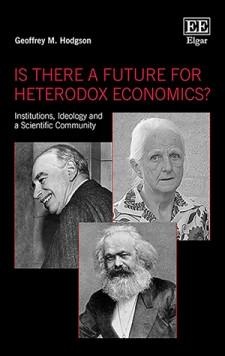 "Is There a Future for Heterodox Economics? ""Institutions, Ideology and a Scientific Community """