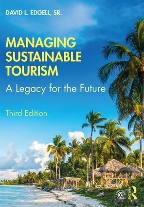 "Managing Sustainable Tourism ""A Legacy for the Future"""