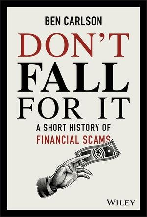 "Don't Fall For It ""A Short History of Financial Scams"""