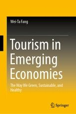 "Tourism in Emerging Economies ""The Way We Green, Sustainable, and Healthy"""